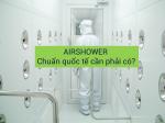 AIRSHOWER chuẩn quốc tế cần phải có?