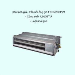 Dàn lạnh giấu trần nối ống gió điều hòa trung tâm Daikin VRV FXDQ20SPV1 7,500BTU