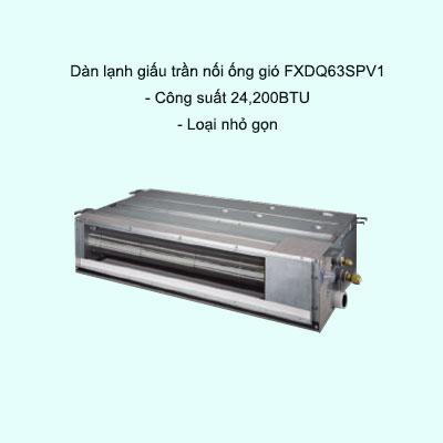 Dàn lạnh giấu trần nối ống gió điều hòa trung tâm Daikin VRV FXDQ63SPV1 24,200BTU