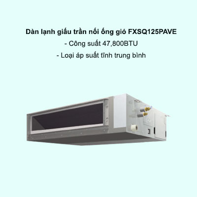Dàn lạnh giấu trần nối ống gió điều hòa trung tâm Daikin VRV FXSQ125PAVE 47,800BTU