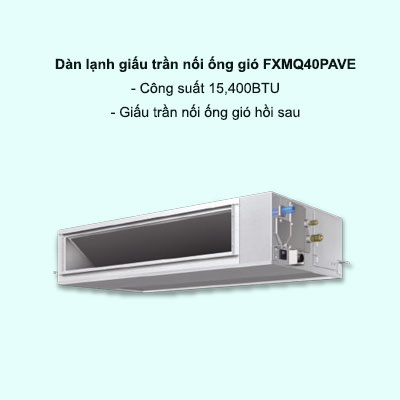 Dàn lạnh giấu trần nối ống gió điều hòa trung tâm Daikin VRV FXMQ40PAVE 12,300BTU