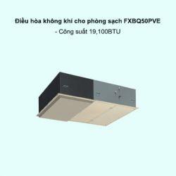 Dàn lạnh điều hòa không khí cho phòng sạch VRV FXBQ50PVE 19,100BTU