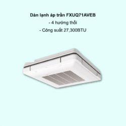 Dàn lạnh áp trần điều hòa trung tâm Daikin VRV FXUQ71AVEB 27,300BTU