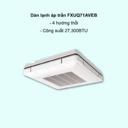 Dàn lạnh áp trần điều hòa trung tâm Daikin VRV FXUQ100AVEB 38,200BTU