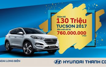 Hyundai Tucson 2017 giảm giá sốc lên tới 130 triệu đồng đến hết tháng 11/2017, trải nghiệm lái thử xe ngày 25/11/2017 tại Hyundai Long Biên