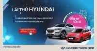 """Chương trình lái thử cuối năm """"Năm mới đón Lộc tài"""" tại Showroom Hyundai Long Biên, ngày 23/12/2017"""