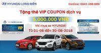 Tặng thẻ VIP COUPON dịch vụ khi khách hàng mua xe tại HYUNDAI LONG BIÊN