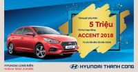 Tặng gói phụ kiện 5 triệu đồng khi ký hợp đồng mua Hyundai Accent 2018
