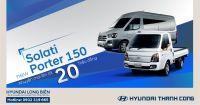Khuyến mại 20 triệu đồng cho 2 sản phẩm xe thương mại Hyundai: New Porter 150 và Solati