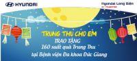 Hyundai Long Biên tặng quà Trung Thu cho bệnh nhân đang điều trị tại khoa Nhi bệnh viện đa khoa Đức Giang