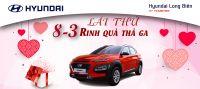 ROADSHOW và LÁI THỬ 8-3 - RINH QUÀ THẢ GA cùng Hyundai Long Biên, thứ 7, ngày 07/03/2020