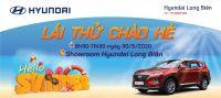 ROADSHOW và LÁI THỬ CHÀO HÈ tại Showroom Hyundai Long Biên, ngày 30/5/2020