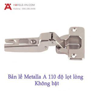 Bản Lề Lọt Lòng Metalla A 110° Không Bật Hafele 315.31.552