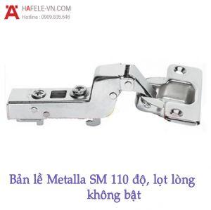 Bản Lề Metalla SM Không Bật 110° Lọt Lòng Hafele 315.18.302