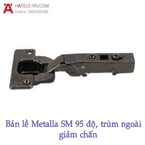 Bản Lề Metalla SM 95° Trùm Ngoài Hafele 308.03.003