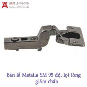 Bản Lề Metalla SM 95° Lọt Lòng Hafele 308.03.005