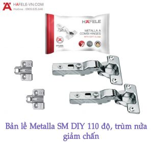 Bản Lề Trùm Nửa Metalla SM DIY 110º Hafele 493.03.022