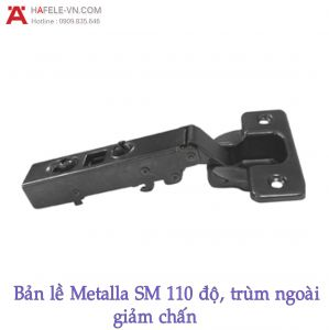 Bản Lề Trùm Ngoài Metalla SM Giảm Chấn 110º Hafele 315.20.750