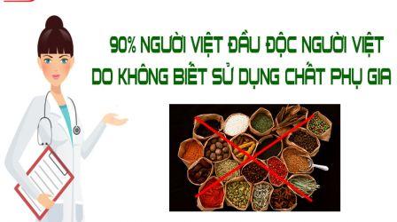 90% Người Việt đầu độc người Việt do không biết sử dụng chất phụ gia