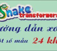 Hướng dẫn xoay ghép một số mẫu Snake Transformers 24 khúc