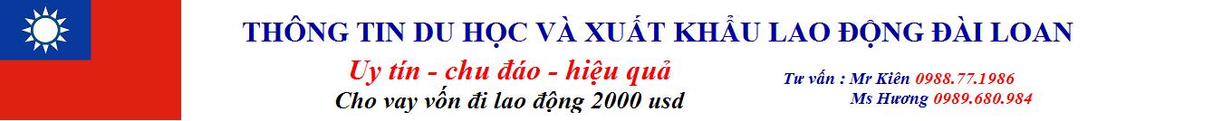 Xuất khẩu lao động Đài Loan 2019 -cty Nhân Việt xkld đài loan uy tín