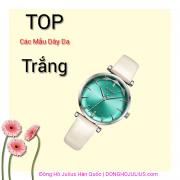 Tổng hợp TOP các mẫu đồng hồ nữ Julius dây da trắng 2018