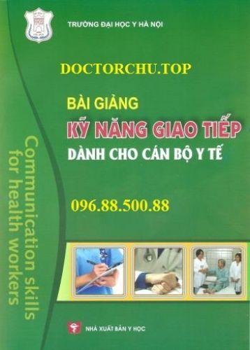 Bài giảng kỹ năng giao tiếp dành cho cán bộ y tế