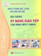 Bài giảng kỹ năng giao tiếp cho  sinh viên y khoa