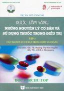 Dược lâm sàng  - Những nguyên lý cơ bản và sử dụng thuốc trong điều trị (Tập 1)