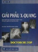 Giải phẫu X- quang Sách đào tạo cử nhân kỹ thuật y học (chuyên ngành kỹ thuật hình ảnh)