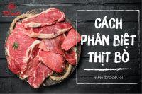 Cách phân biệt các loại thịt bò trên thị trường ngày nay